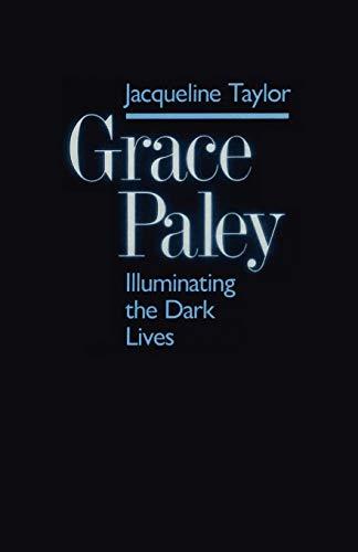 9780292735682: Grace Paley: Illuminating Dark Lives