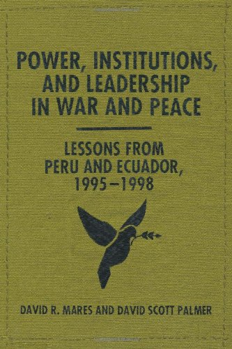 9780292735699: Power, Institutions, and Leadership in War and Peace: Lessons from Peru and Ecuador, 1995–1998