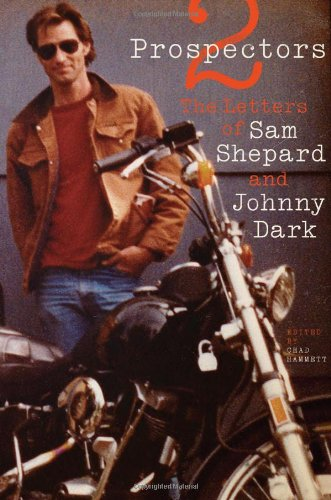 Two Prospectors: The Letters of Sam Shepard and Johnny Dark (Southwestern Writers Collection): ...