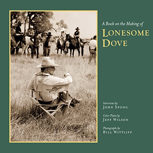 9780292735842: A Book on the Making of Lonesome Dove (Southwestern & Mexican Photography)