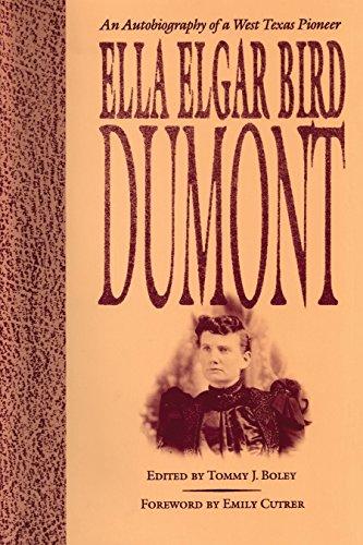9780292735958: Ella Elgar Bird Dumont: An Autobiography of a West Texas Pioneer (Barker Texas History Center)