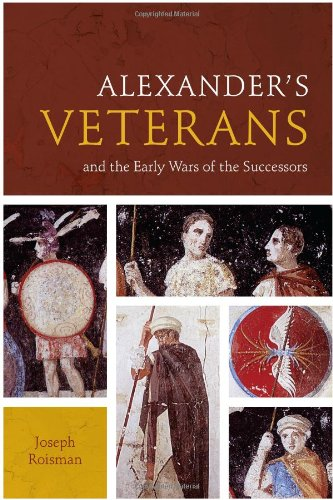 9780292735965: Alexander's Veterans and the Early Wars of the Successors (Fordyce W. Mitchel Memorial Lecture Series)
