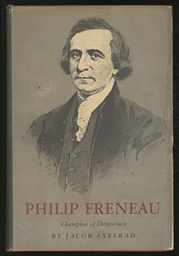 Philip Freneau Champion of Democracy: Axelrad, Jacob