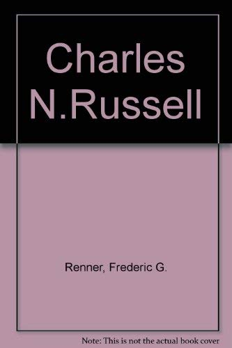 Charles M. Russell: Paintings, Drawings, and Sculpture in the Amon G. Carter Collection. A Descri...