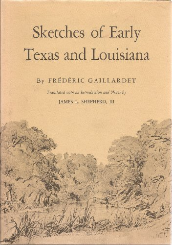 9780292736283: Sketches of Early Texas and Louisiana