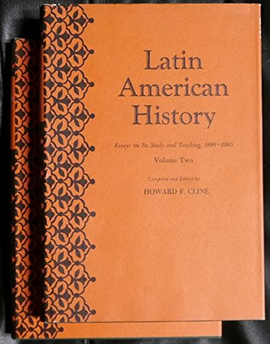 Latin American History, 1898-1965: Howard F. Cline
