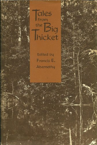Tales From the Big Thicket: Abernethy, Francis Edward & Fran Abernethy