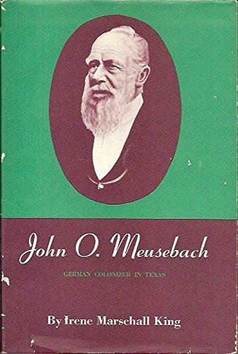 9780292736566: John O.Meusebach