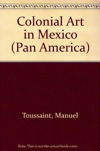 9780292736818: Colonial Art in Mexico (The Texas Pan American Series)