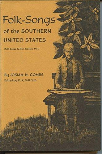 Folk-Songs of the Southern United States (Folk-Songs Du Midi Des Etats-Unis): Josiah H. Combs