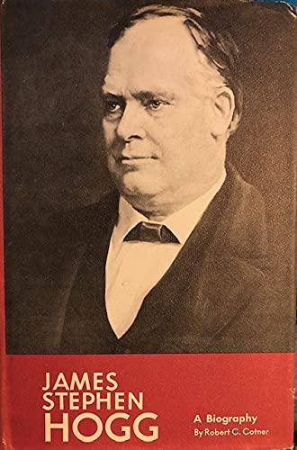 James Stephen Hogg a Biography: Cotner Rc