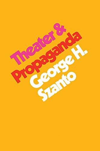 Theater & Propaganda: Szanto, George H.
