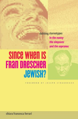 9780292737556: Since When Is Fran Drescher Jewish?: Dubbing Stereotypes in the Nanny, the Simpsons, and the Sopranos
