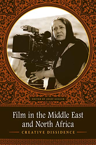 9780292737563: Film in the Middle East and North Africa: Creative Dissidence