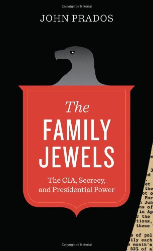 9780292737624: The Family Jewels: The CIA, Secrecy, and Presidential Power (Discovering America)