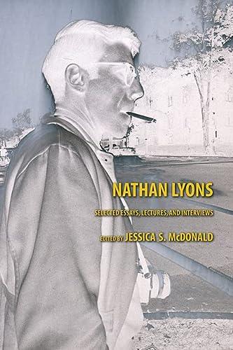 Nathan Lyons: Selected Essays, Lectures, And Interviews.: Lyons, Nathan; Mcdonald,