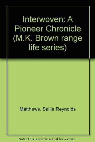 Interwoven: A Pioneer Chronicle: Matthews, Sallie Reynolds