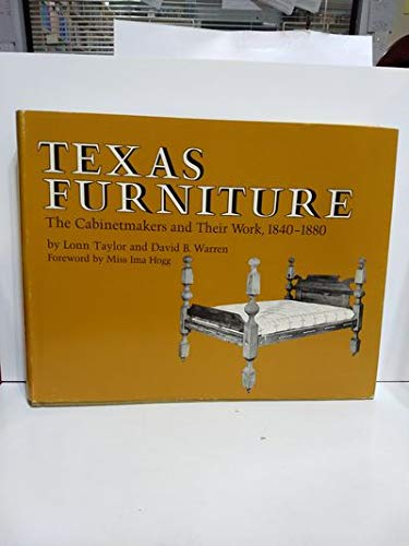 Texas Furniture: The Cabinetmakers and Their Work,: Lonn Taylor; David