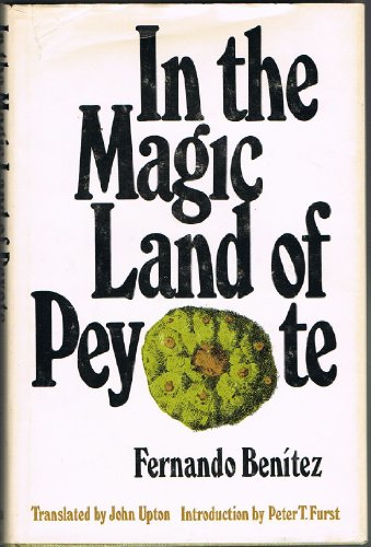 In the Magic Land of Peyote: Benitez, Fernando; Upton, J.