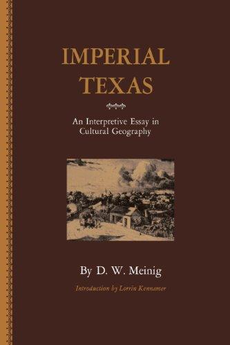 Imperial Texas: An Interpretive Essay in Cultural: Meinig, Donald William