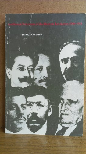 Intellectual Precursors of the Mexican Revolution 1900-1913.: COCKCROFT, JAMES D.