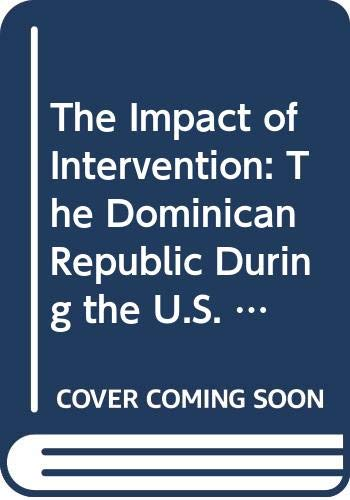 9780292738300: The Impact of Intervention: The Dominican Republic During the U.S. Occupation of 1916-1924 (Texas Pan American Series)