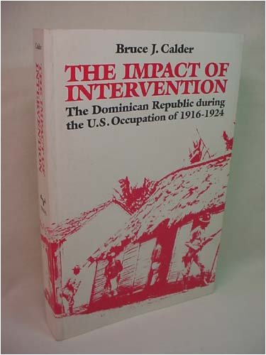 9780292738461: The Impact of Intervention: The Dominican Republic During the U.S. Occupation of 1916-1924