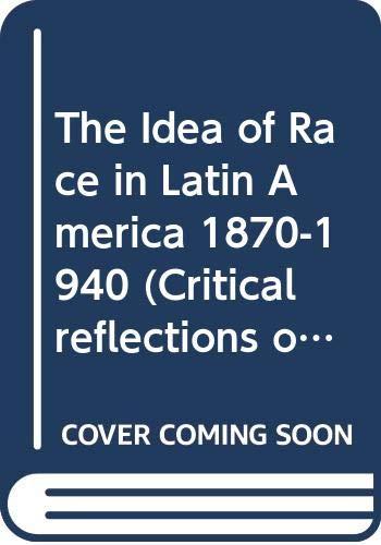 9780292738560: Title: The Idea of Race in Latin America 18701940 Critica