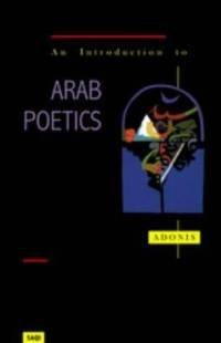 An Introduction to Arab Poetics: Ali Ahmed Said