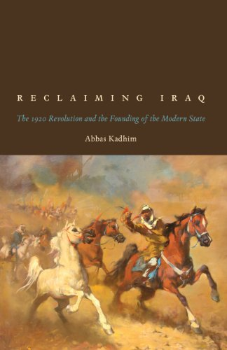 9780292739246: Reclaiming Iraq: The 1920 Revolution and the Founding of the Modern State