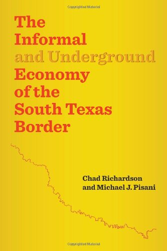 9780292739277: The Informal and Underground Economy of the South Texas Border (Jack and Doris Smothers Series in Texas History, Life, and Culture)