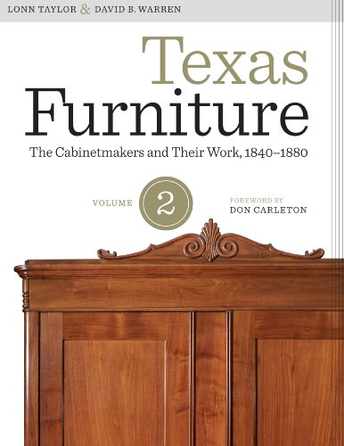 Texas Furniture: Volume Two: The Cabinetmakers and Their Work, 1840-1880 (Hardback): Lonn Taylor, ...