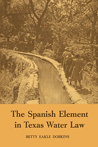 9780292739673: The Spanish Element in Texas Water Law