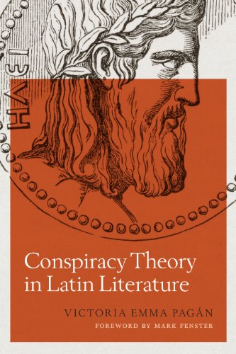 9780292739727: Conspiracy Theory in Latin Literature (Ashley and Peter Larkin Series in Greek and Roman Culture)