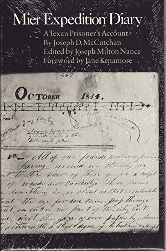 Mier Expedition Diary A Texan Prisoner's Account: McCutchan, Joseph D. edited by Joseph Milton...
