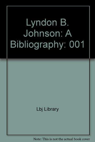 Lyndon B. Johnson : A Bibliography