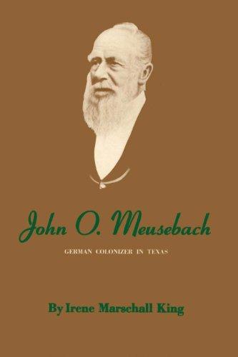 9780292740198: John O. Meusebach: German Colonizer in Texas