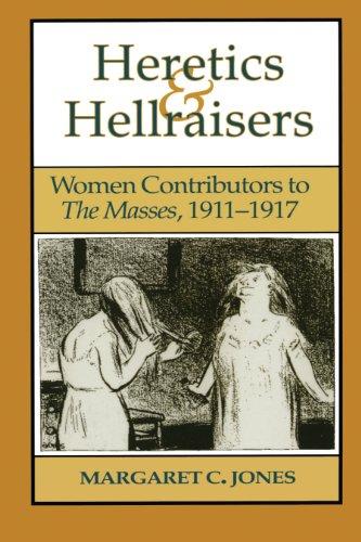 Heretics and Hellraisers: Women Contributors to The: Jones, Margaret C.