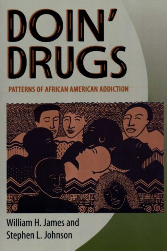 Doin Drugs: Patterns of African American Addiction: William H. James