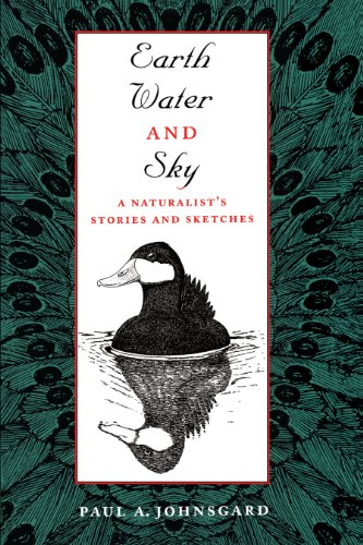 Earth, Water, and Sky: A Naturalist's Stories: Johnsgard, Paul A.