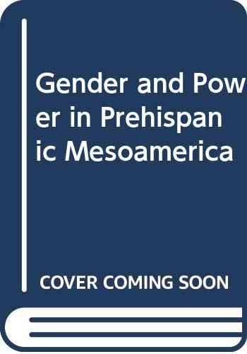 9780292740648: Gender and Power in Prehispanic Mesoamerica