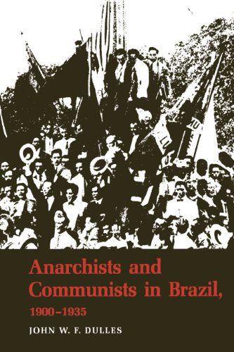 9780292740761: Anarchists and Communists in Brazil, 1900-1935