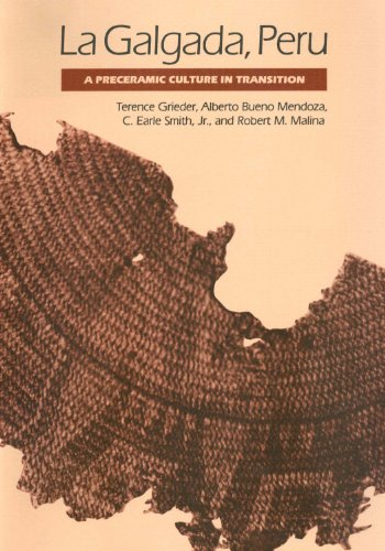 La Galgada, Peru: A Preceramic Culture in Transition: Robert M. Malina