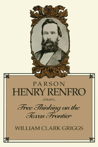 9780292741072: Parson Henry Renfro: Free Thinking on the Texas Frontier