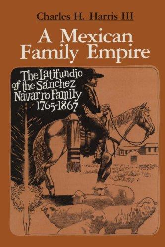 9780292741119: A Mexican Family Empire: The Latifundio of the Sanchez Navarro Family, 1765-1867 (Texas Pan American)