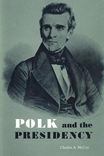 9780292741393: Polk and the Presidency