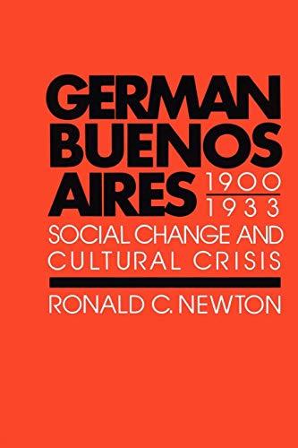 9780292741485: German Buenos Aires, 1900–1933: Social Change and Cultural Crisis (Texas Pan American Series)
