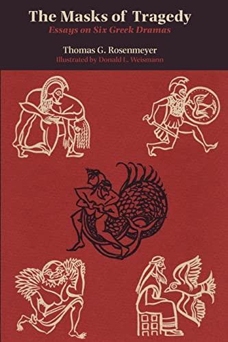 9780292741614: The Masks of Tragedy: Essays on Six Greek Dramas