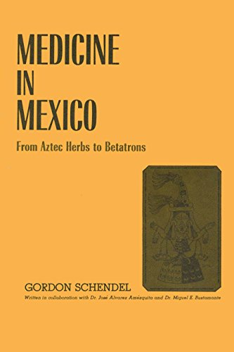 9780292741638: Medicine in Mexico: From Aztec Herbs to Betatrons (Texas Pan American)