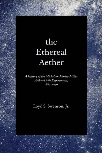 9780292741881: The Ethereal Aether: A History of the Michelson-morley-miller Aether-drift Experiments, 1880-1930
